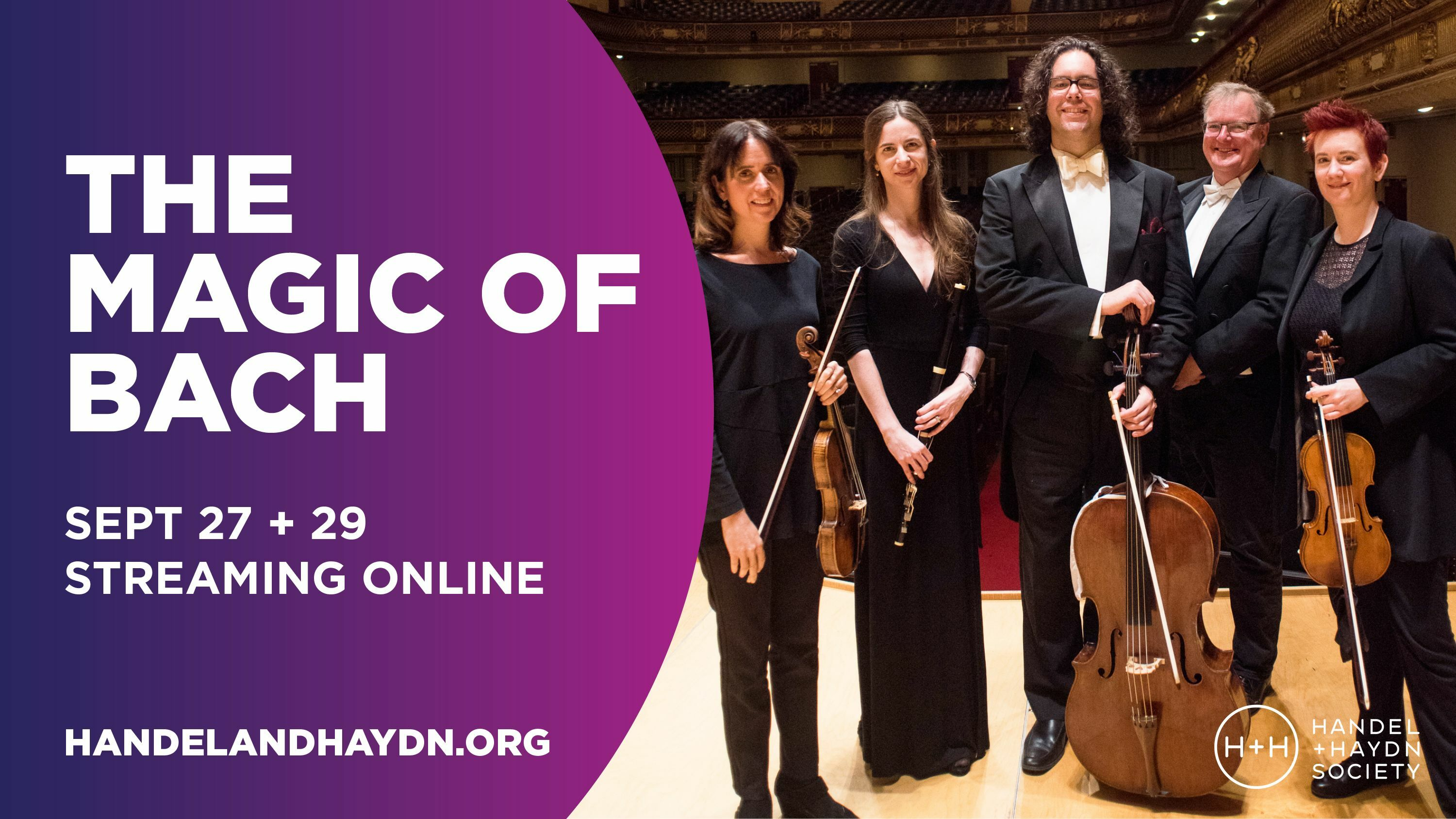 """Handel and Haydn Society: """"The Magic of Bach"""" -- Streaming Concert"""