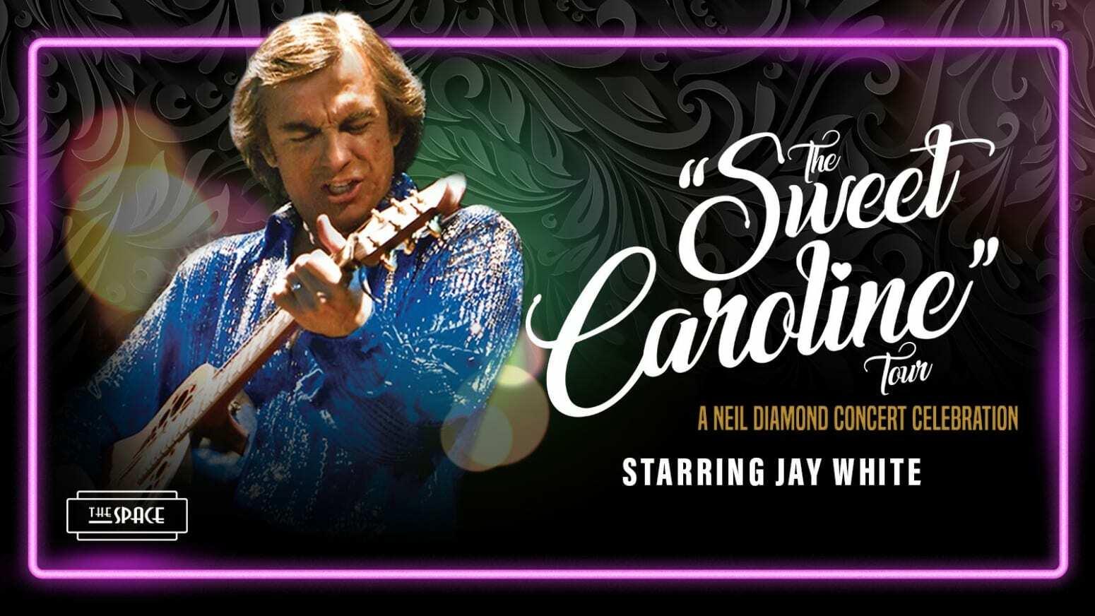 """The Sweet Caroline Tour"": Neil Diamond Concert Celebration"