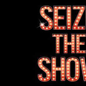 "Seize the Show"" - Online"