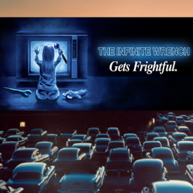"""The Infinite Wrench Gets Frightful"""" at the Drive-In"""