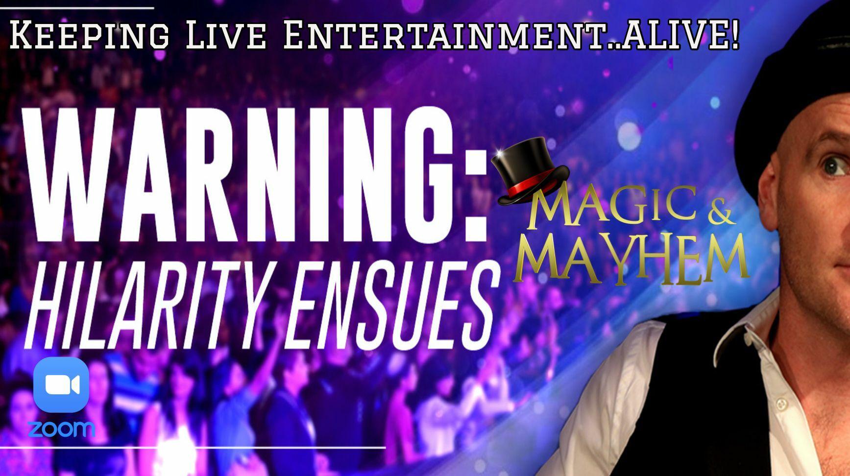 """MAGIC & MAYHEM"" Witness the Impossible (Virtual Comedy Magic show)"