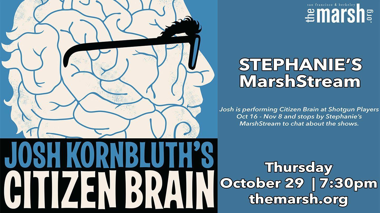 Stephanie's MarshStream with Josh Kornbluth