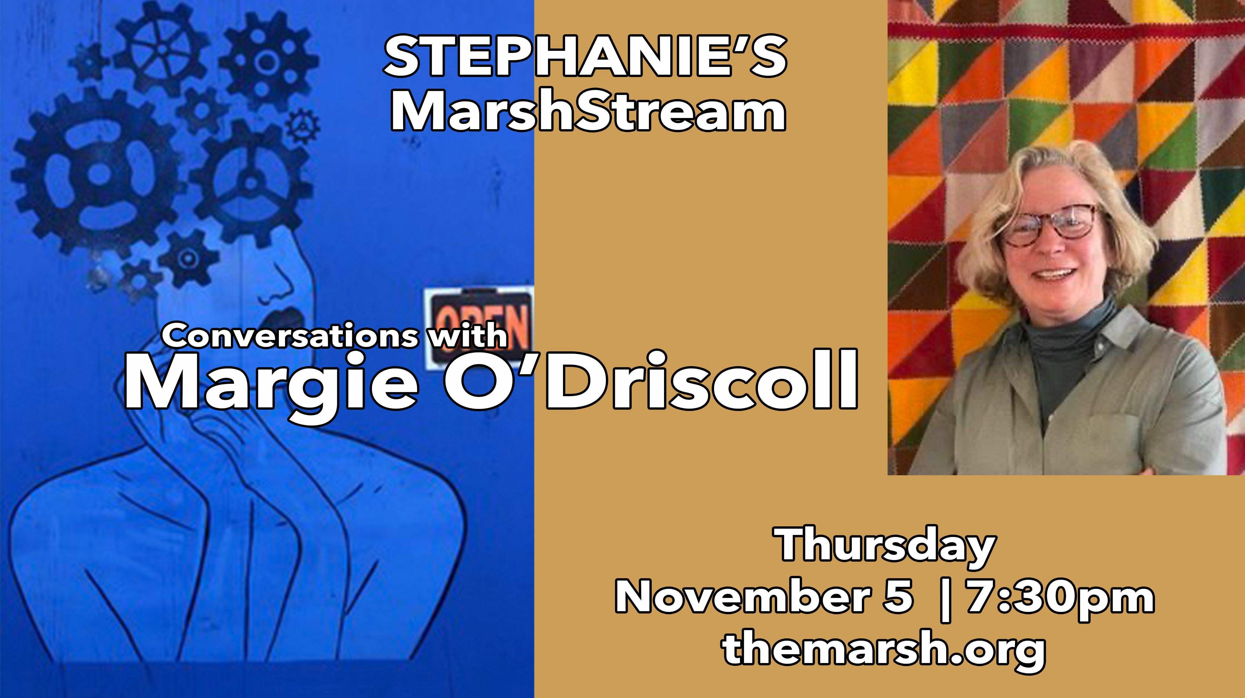 Stephanie's MarshStream with Margie O'Driscoll