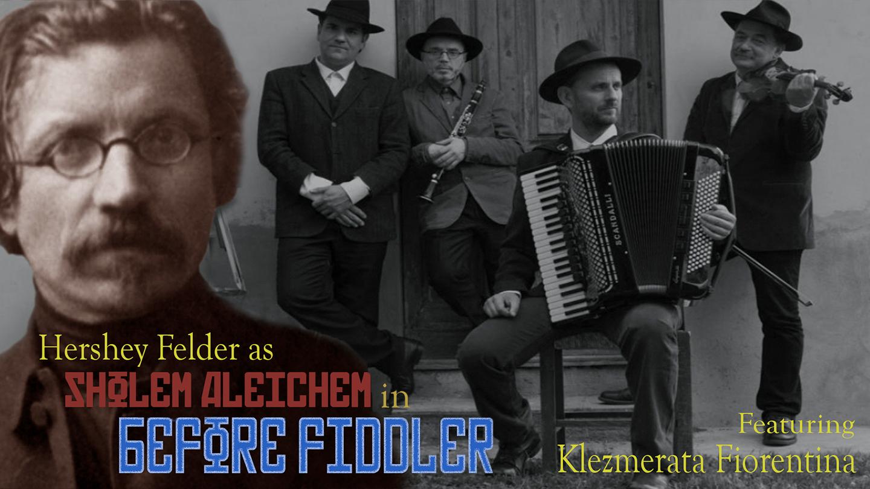 "Hershey Felder as Sholem Aleichem in ""Before Fiddler"" - Live From Florence: Online (World Premiere)"