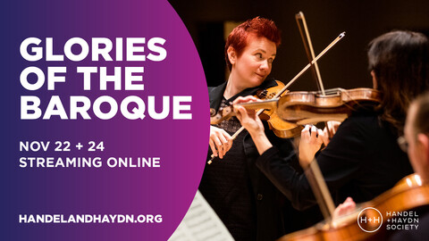 """Handel and Haydn Society: """"Glories of the Baroque"""" -- Streaming Concert"""