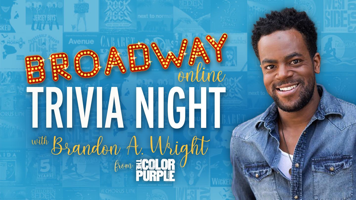 Broadway Online Trivia Night: Hosted by Actor Brandon A. Wright