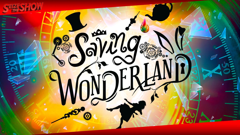 """Saving Wonderland"": A Seize the Show Online Experience"