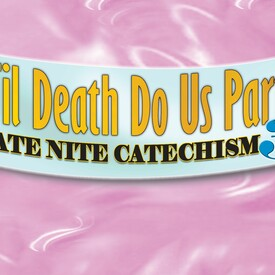 "Live on Stage: ""Late Nite Catechism 3: 'Til Death Do Us Part"