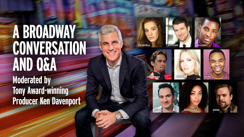 A Broadway Conversation and Q&A - Online