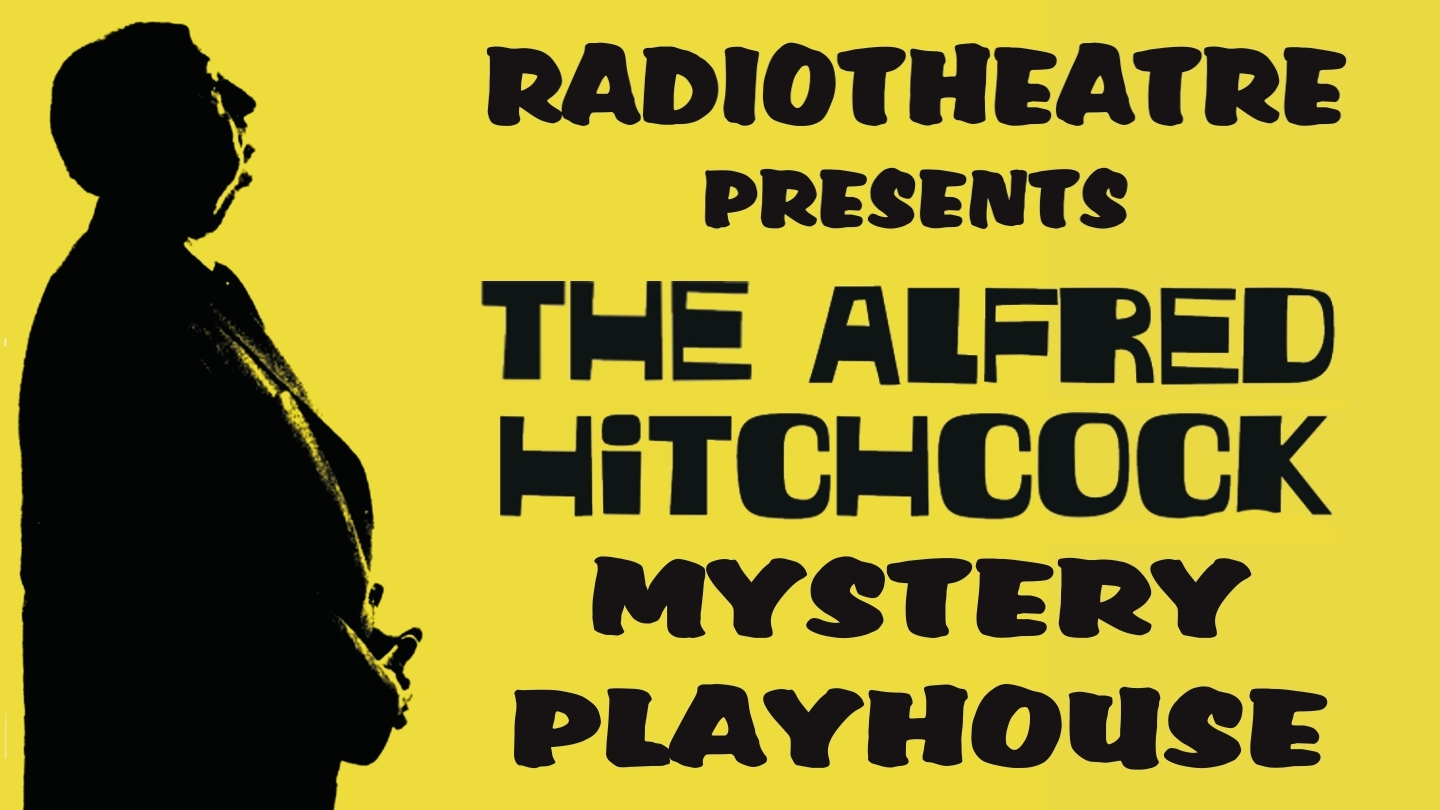 """Radiotheatre's """"Alfred Hitchcock Mystery Playhouse"""" -- Online"""
