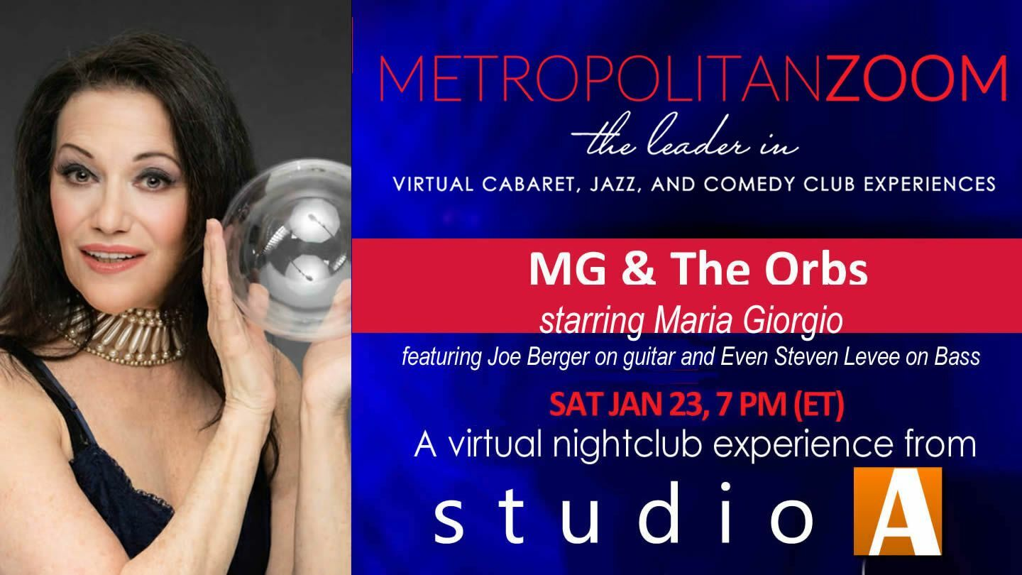 MG & the Orbs ~ featuring Maria Giorgio, Joe Berger, and Even Steven Levee - Online