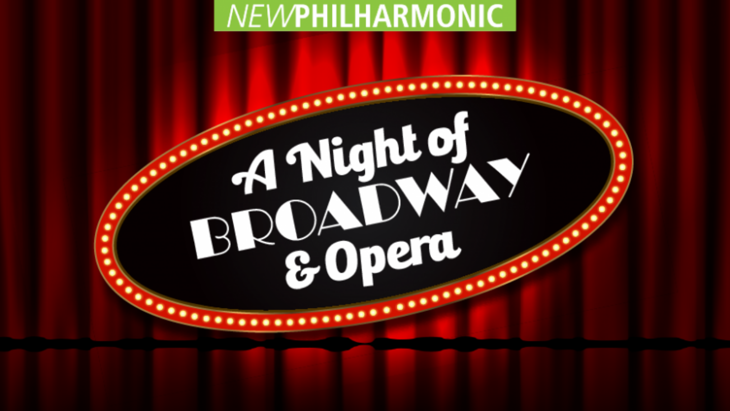 New Philharmonic Presents: An Intimate Night of Broadway and Opera - Online