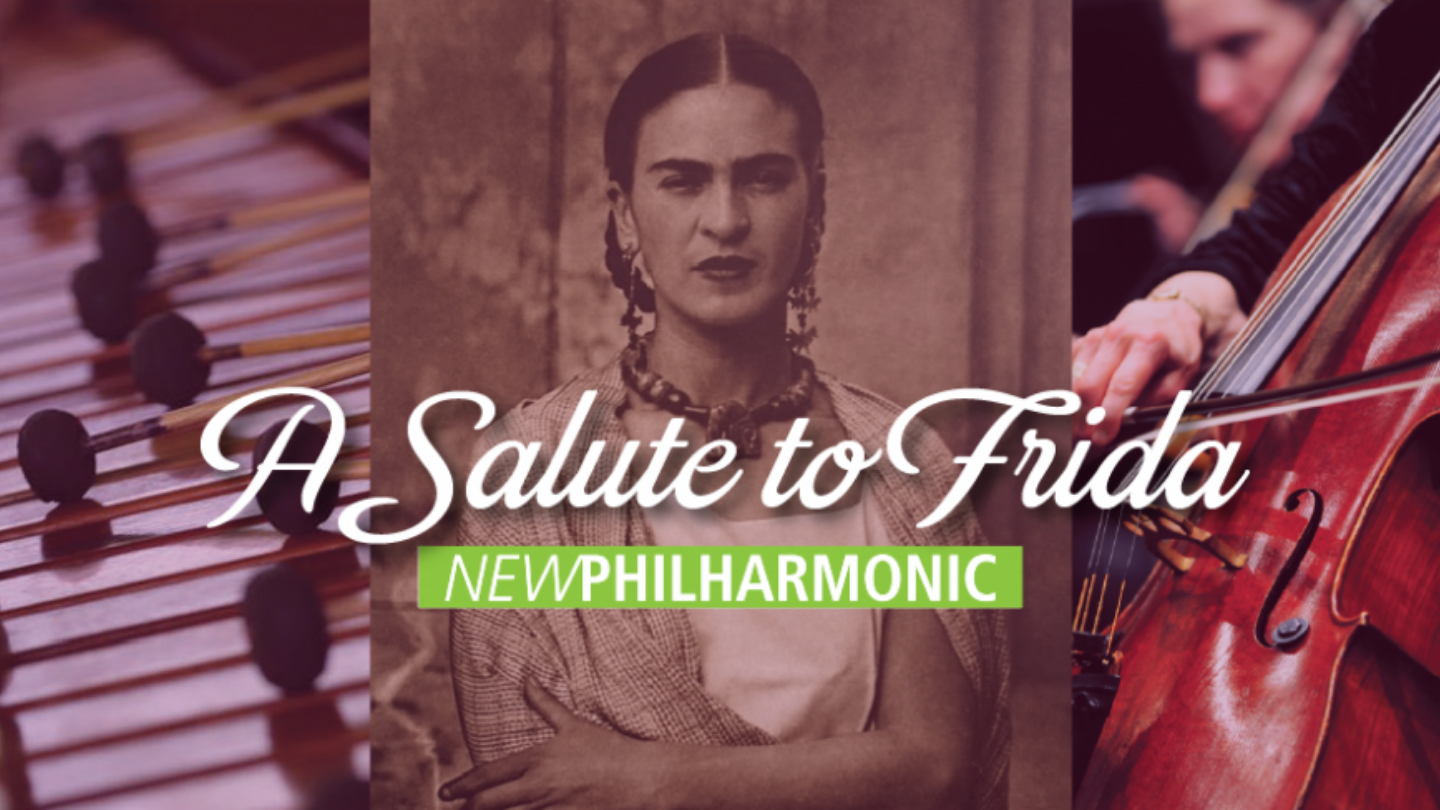 New Philharmonic Presents: A Salute to Frida - Online