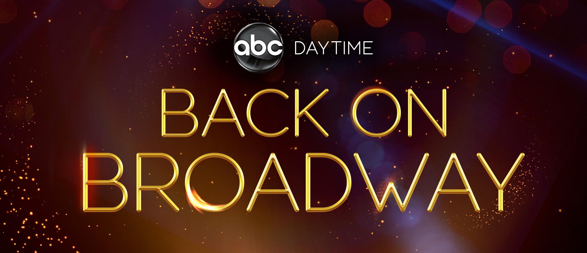 """ABC Daytime: Back on Broadway"" - Online"