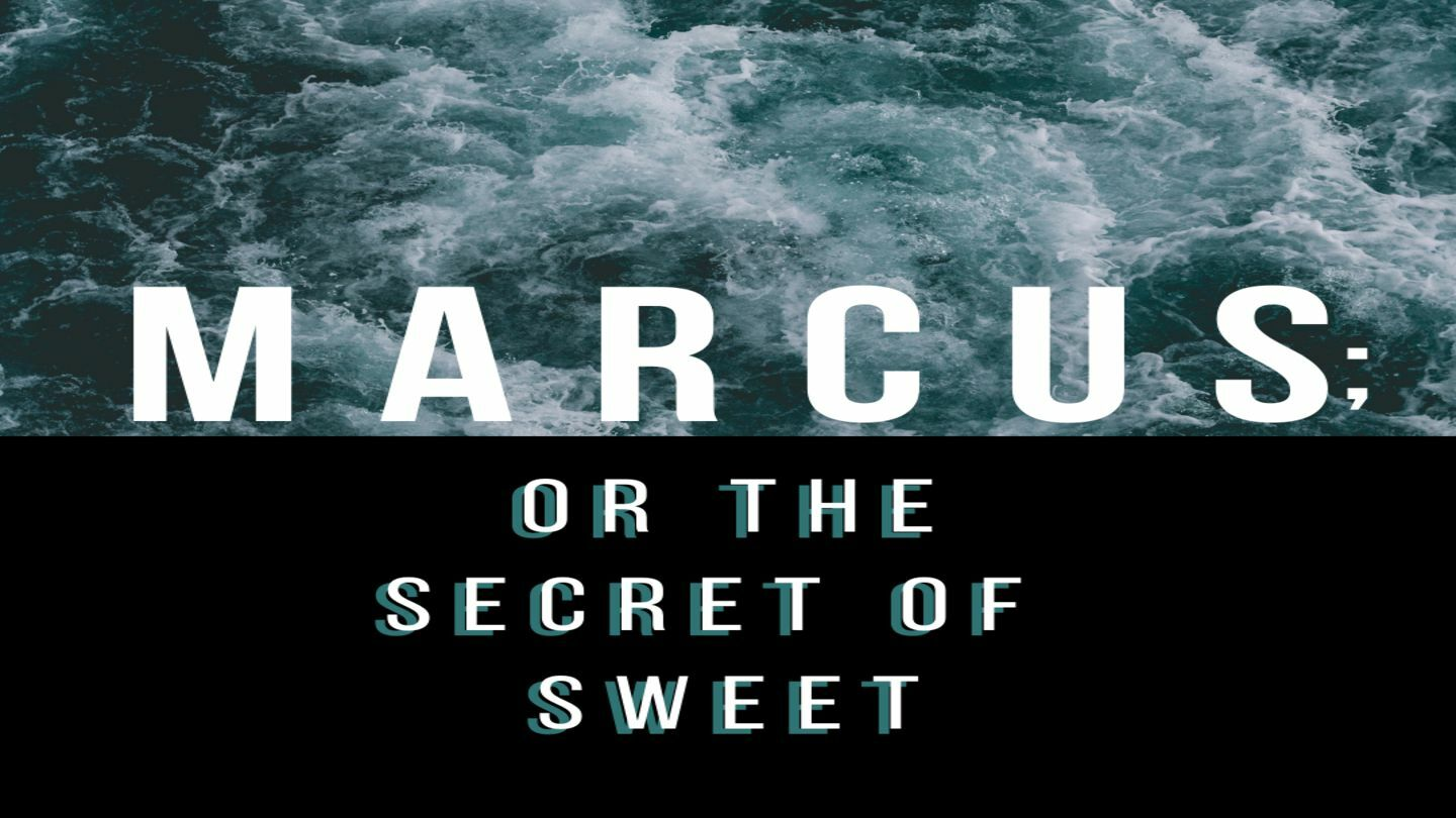 """""""Marcus; Or The Secret of Sweet"""" - Online"""