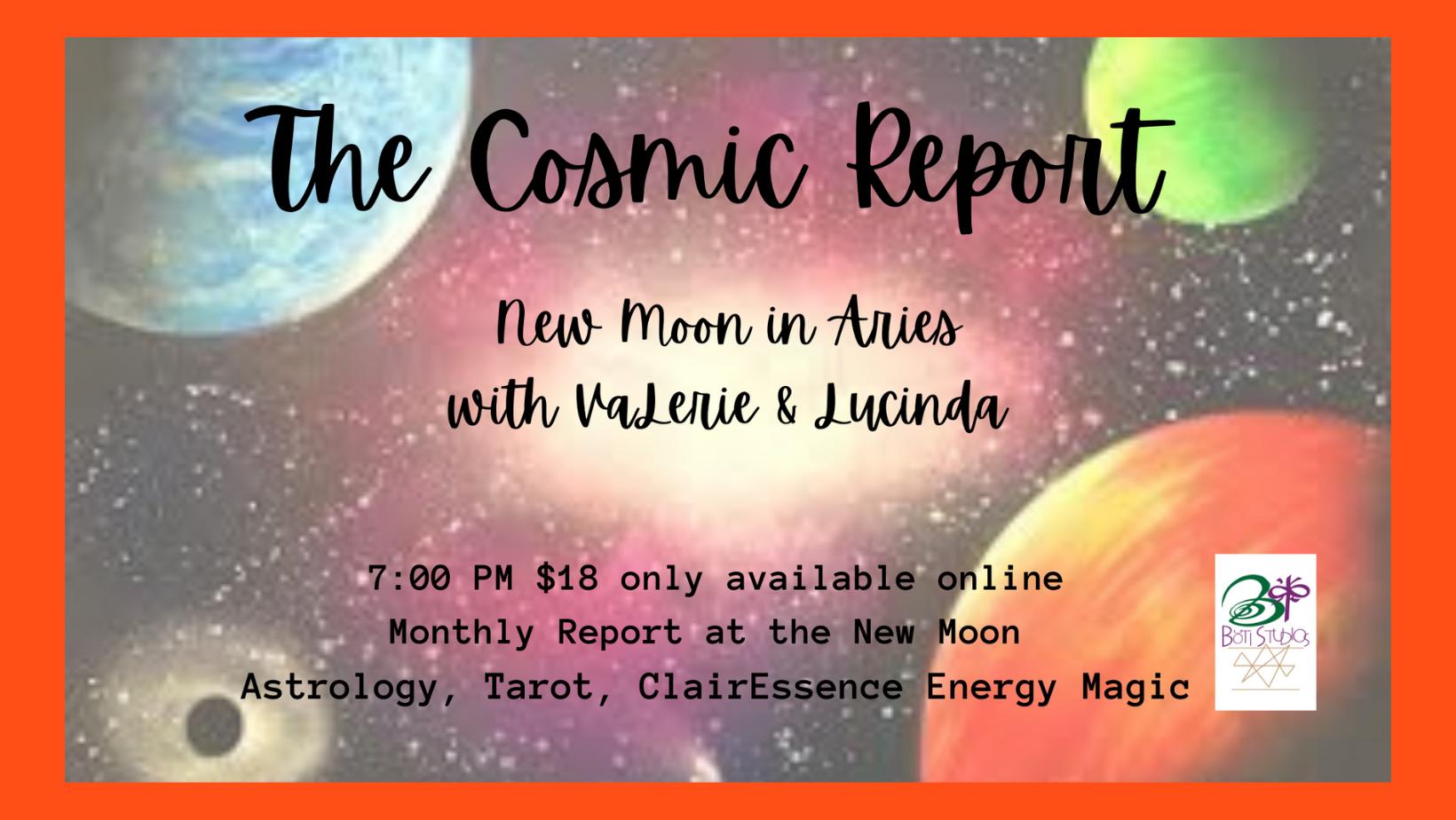 """The Cosmic Report"" - New Moon In Aries | Online"