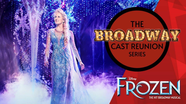 "The Broadway Cast Reunion Series: ""Frozen"" - Online"