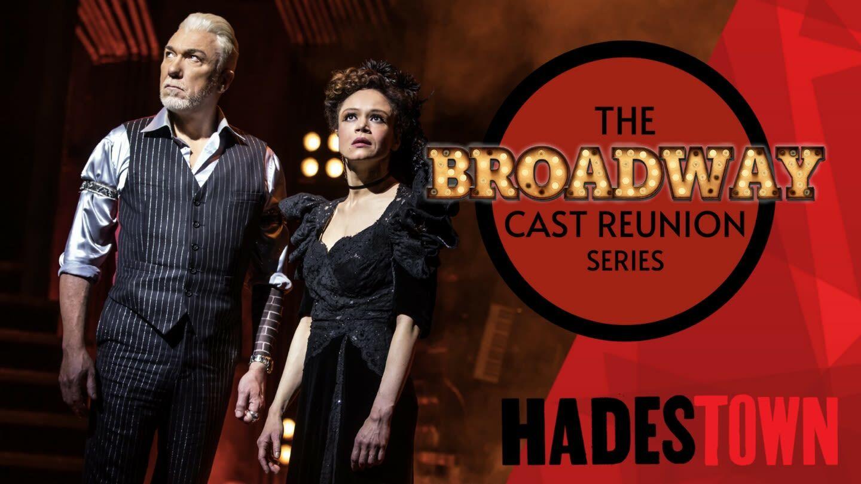 "The Broadway Cast Reunion Series: ""Hadestown"" - Online"