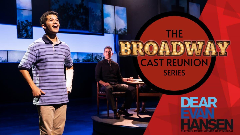 "The Broadway Cast Reunion Series: ""Dear Evan Hansen"" - Online"