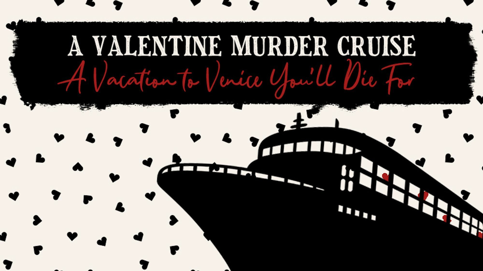 """""""A Valentine Murder Cruise"""" - A Vacation to Venice You'll Die For: A Virtual Murder Mystery Party Game"""