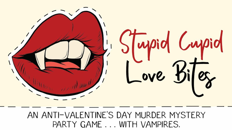 Stupid Cupid: Love Bites - An Anti-Valentine's Day Vampire Murder Mystery | Online