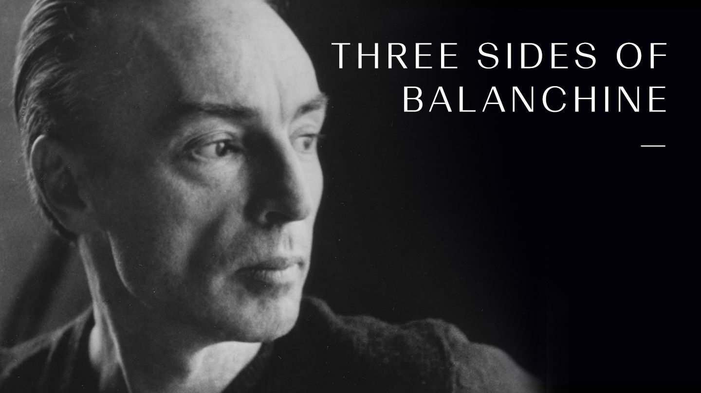 Three Sides of Balanchine - Online