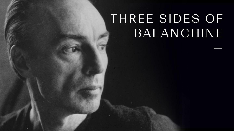 Three Sides of Balanchine - Online