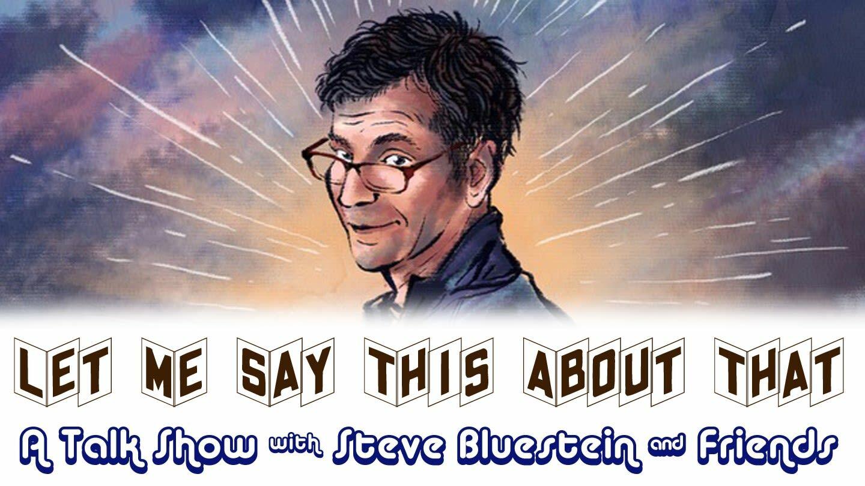Steve Bluestein Online Talk Show: