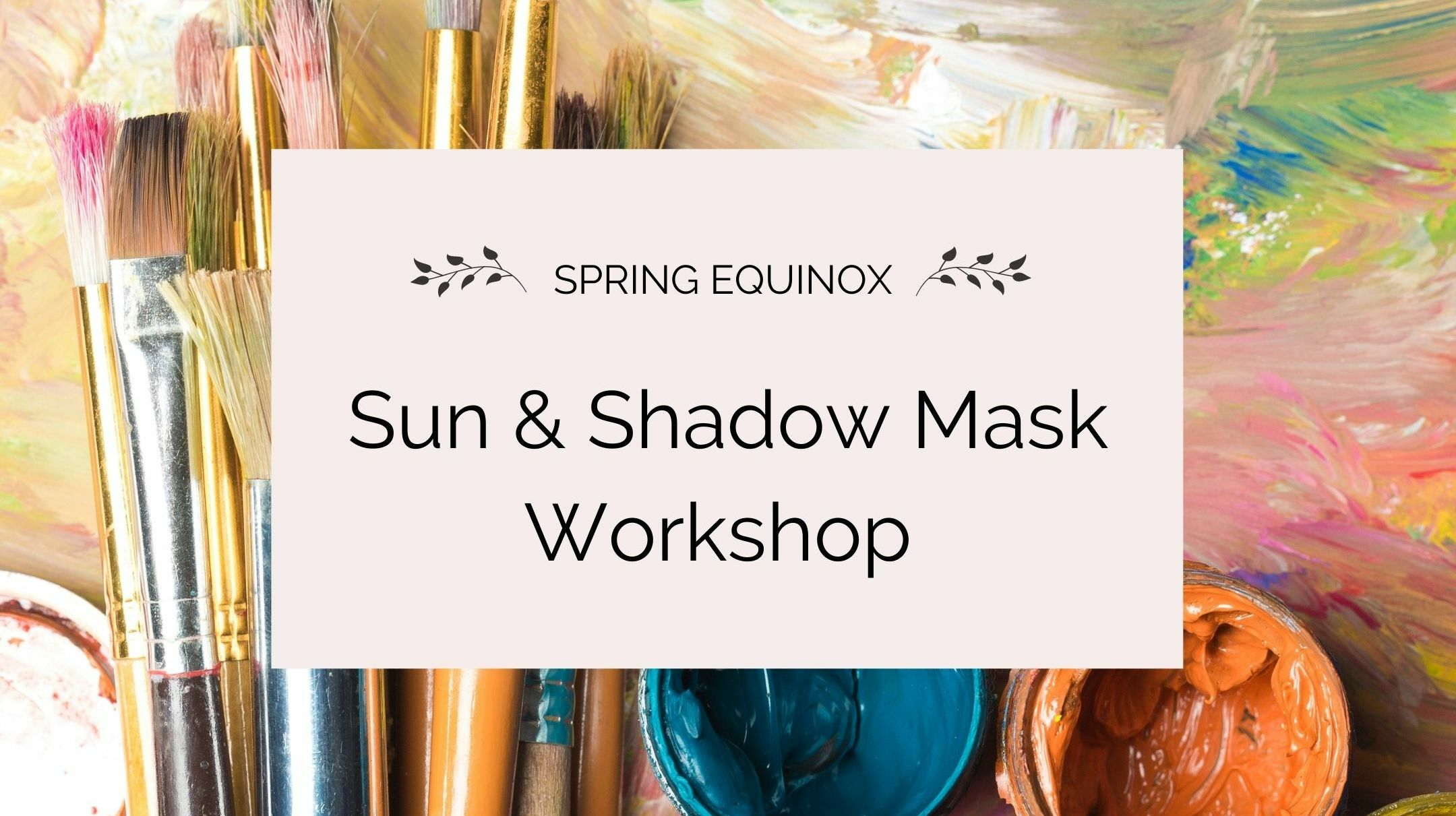 Spring Equinox Art Mask Sun/Shadow Workshop - Online