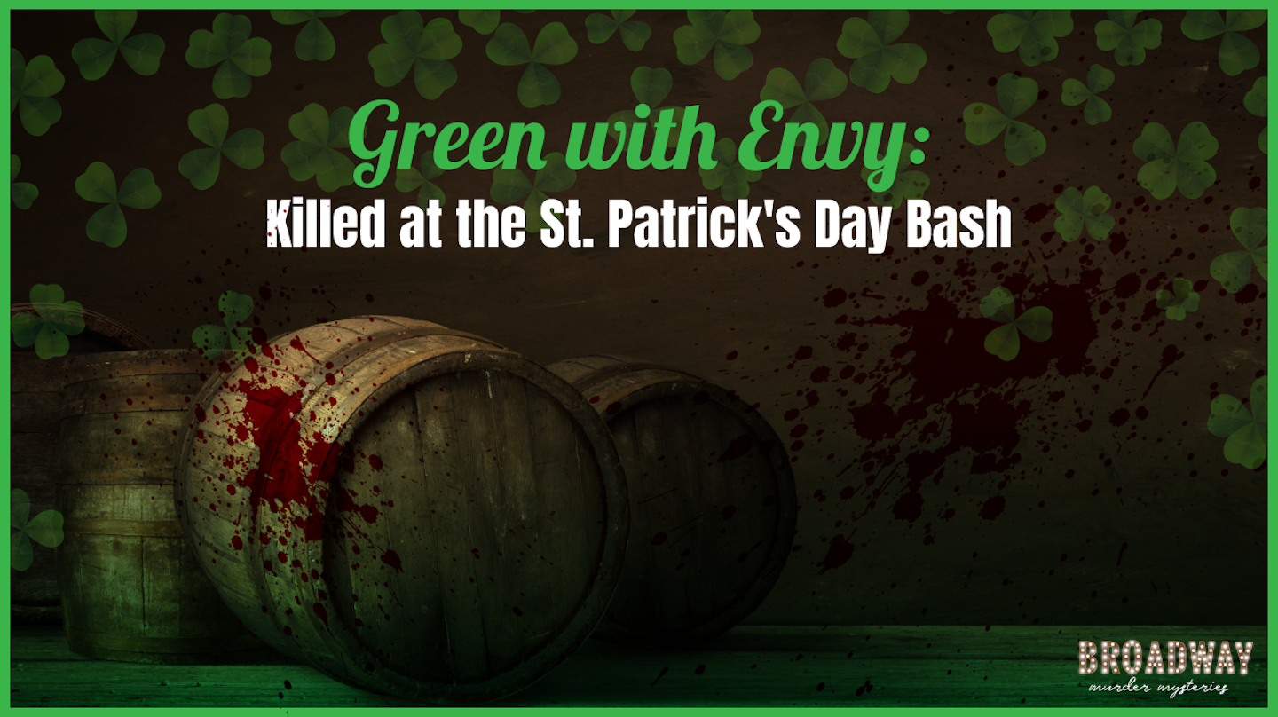 """""""Green with Envy: Killed at the St. Patrick's Day Bash"""" - Virtual Murder Mystery Game"""