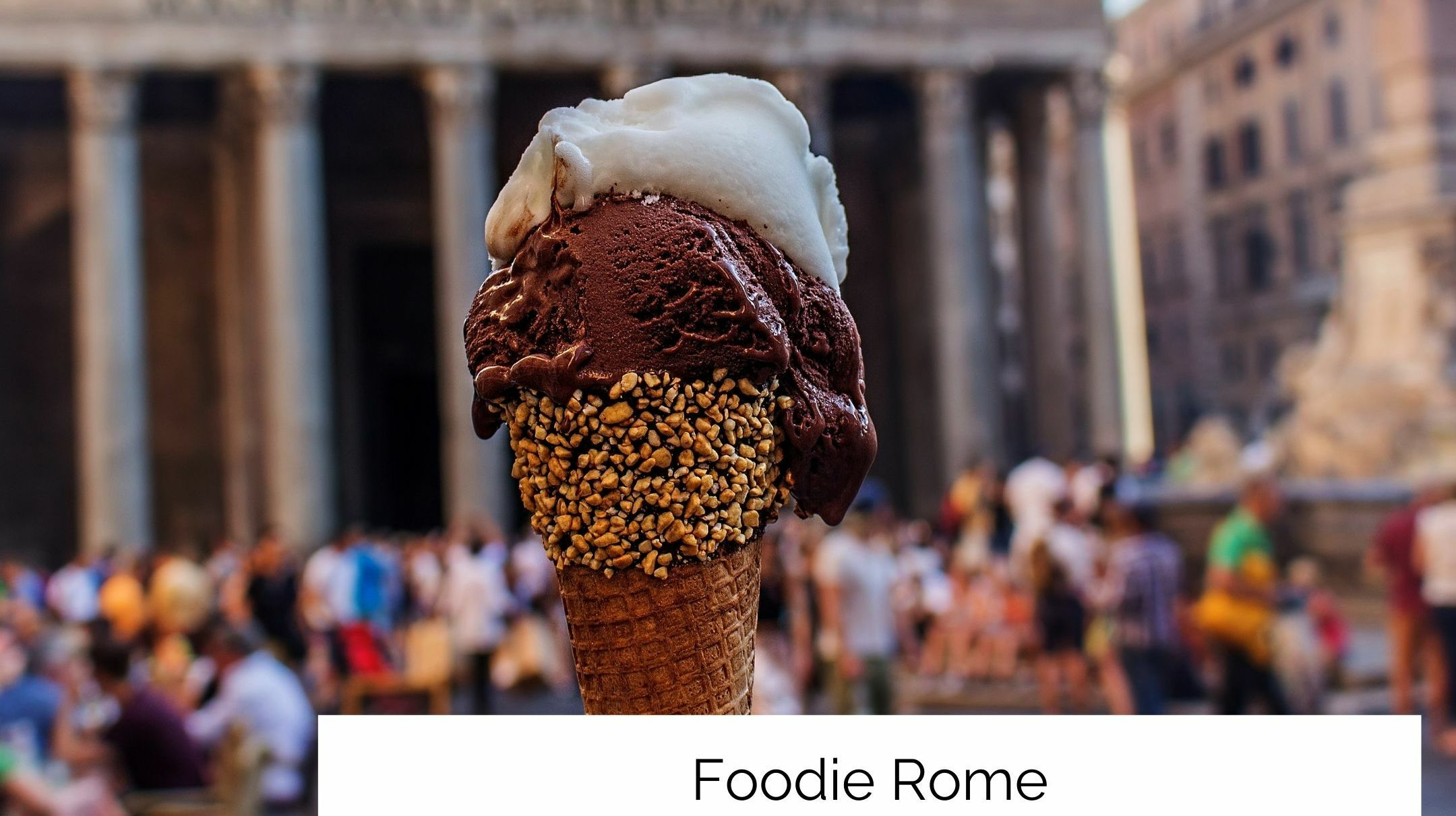 Foodie Rome: A Virtual Tour to the Tasty Side of the City!