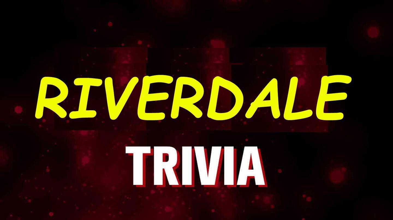 """""""Riverdale"""" Trivia (live host via zoom)"""
