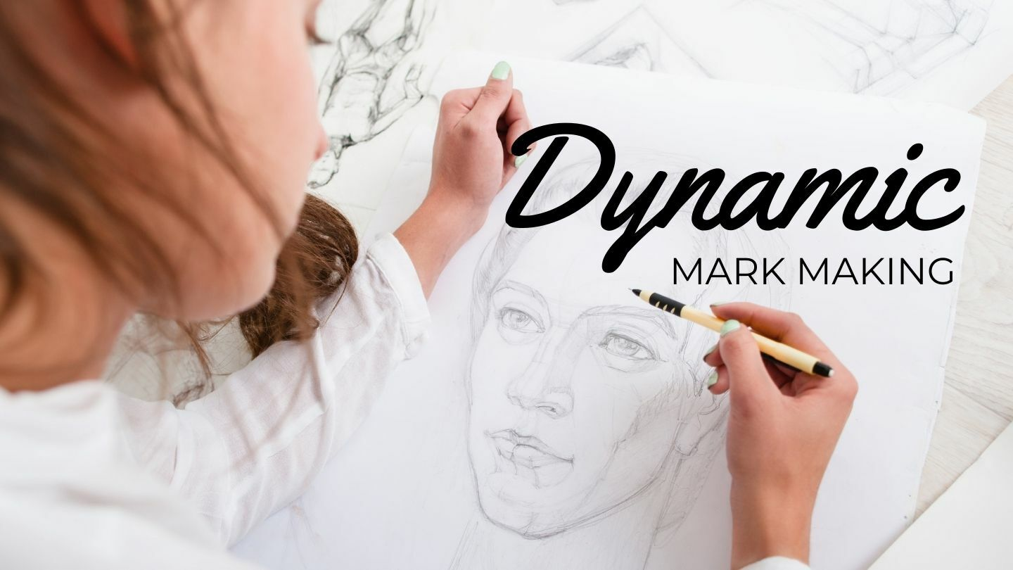 The Art And Science Of Drawing: Dynamic Mark Making - Online