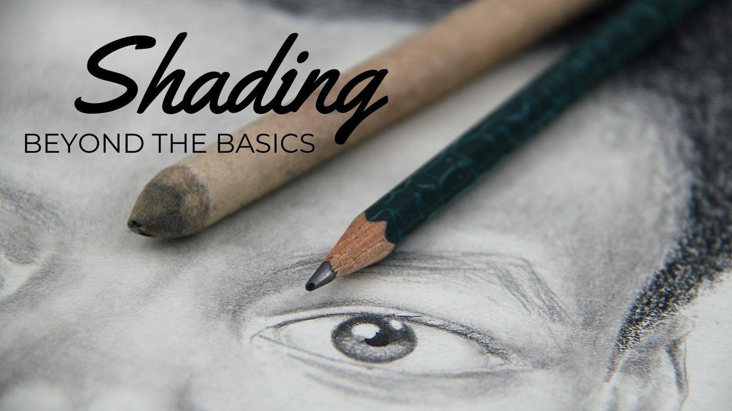 The Art And Science Of Drawing: Shading Beyond The Basics - Online