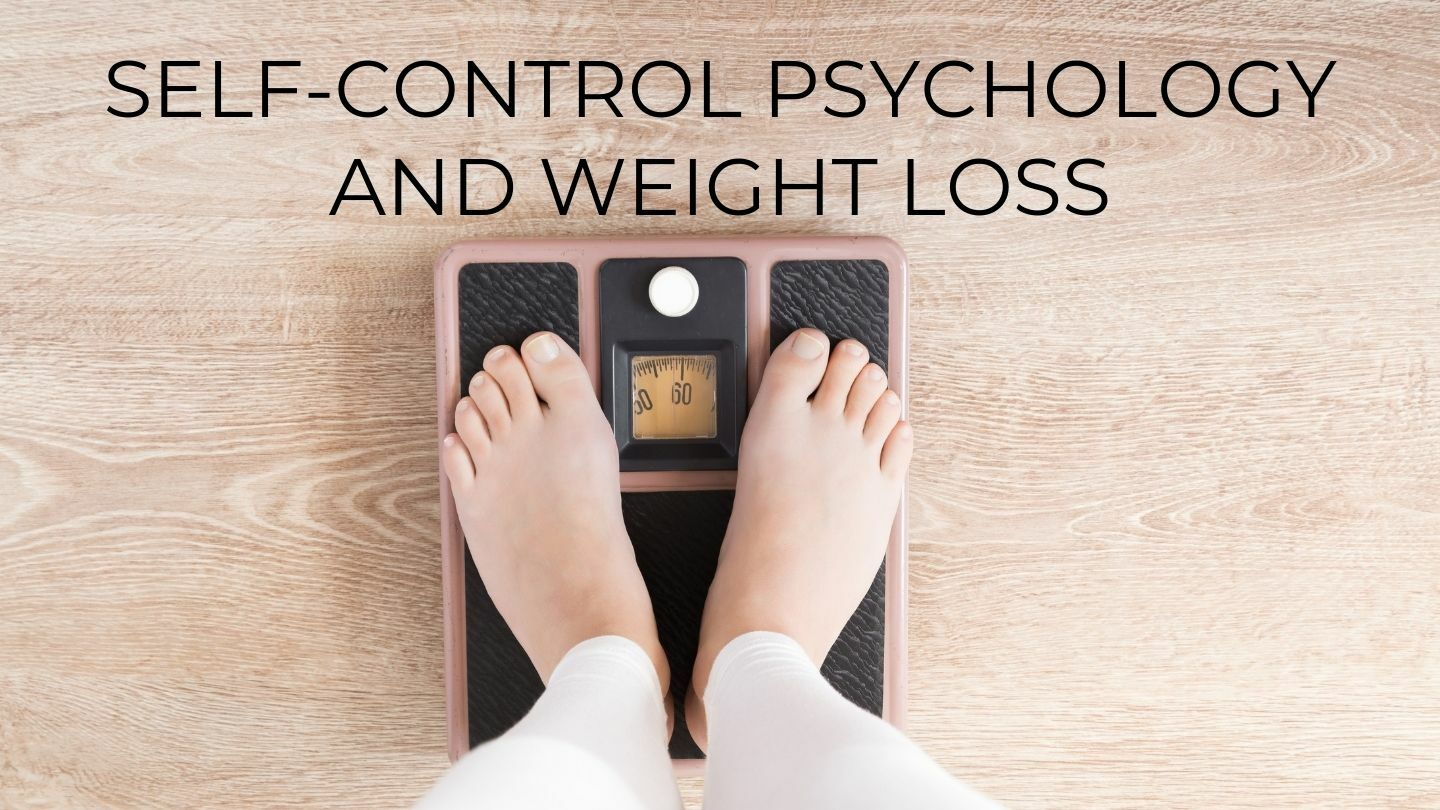 Self-Control Psychology And Weight Loss - Online