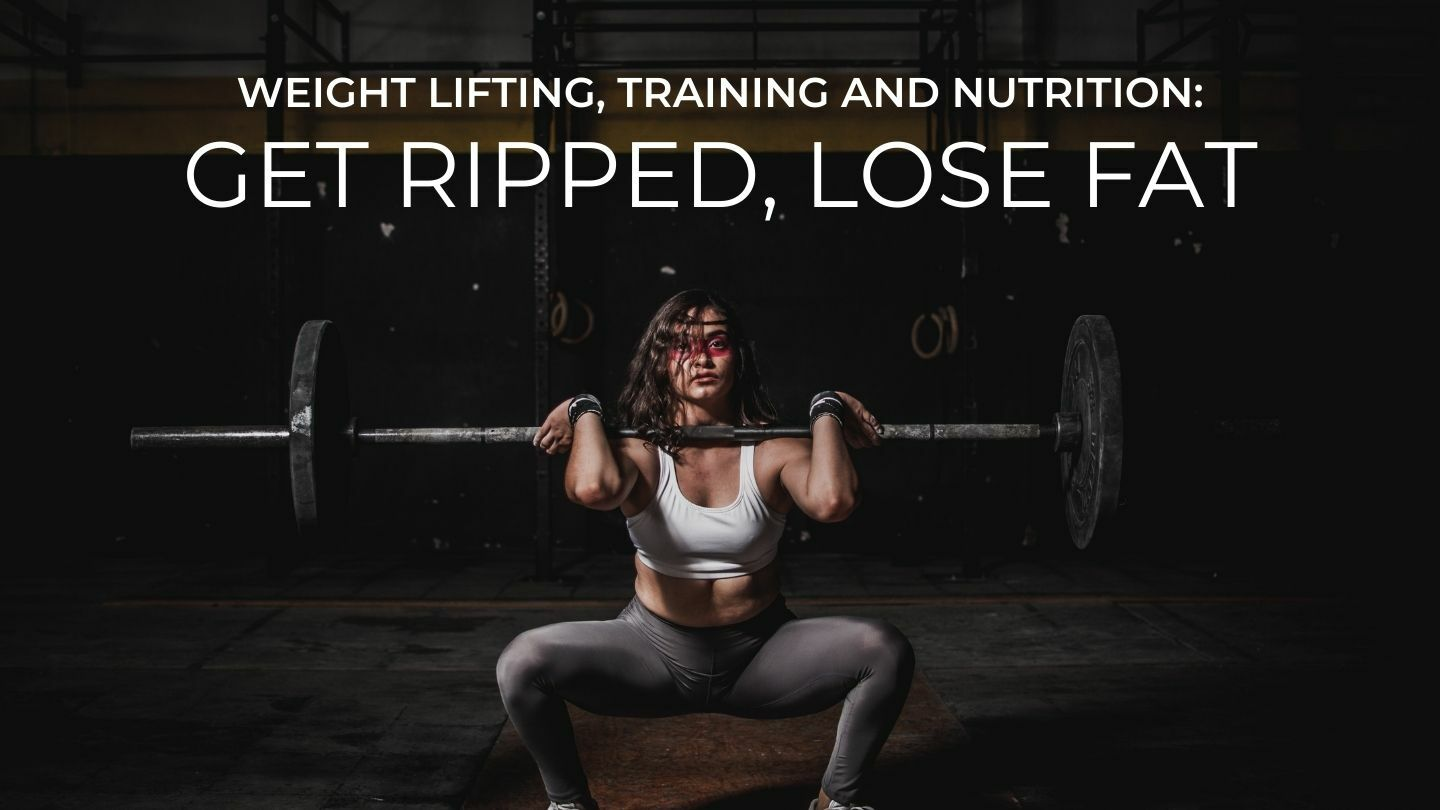 Weight Lifting, Training And Nutrition: Get Ripped, Lose Fat - Online