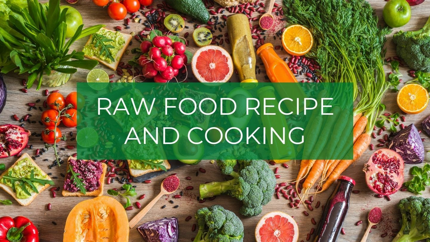 Raw Food Recipe And Cooking Course - Online