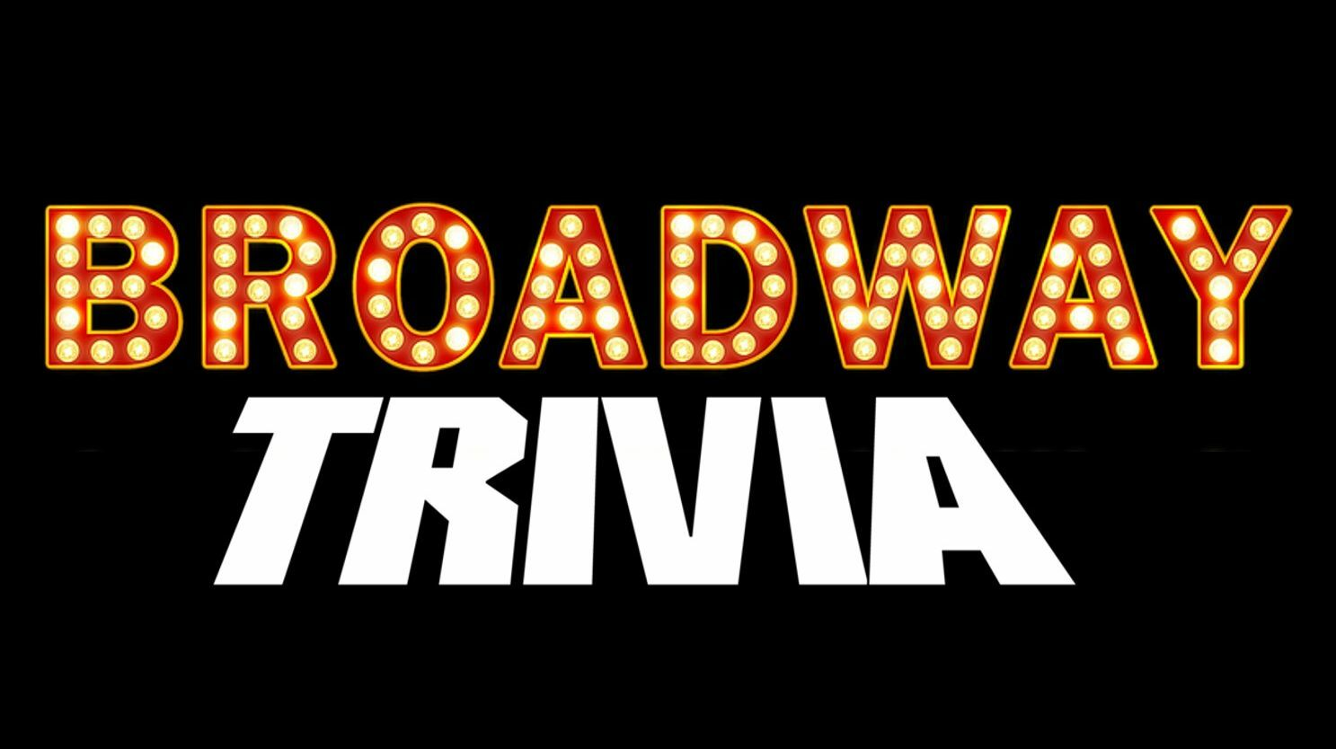 Big Broadway Trivia Night -- Online