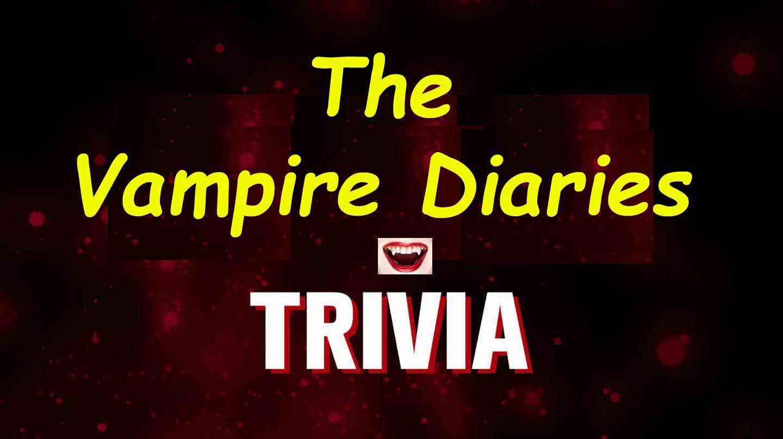 """The Vampire Diaries"" Online Trivia Event -- Live Host via Zoom"