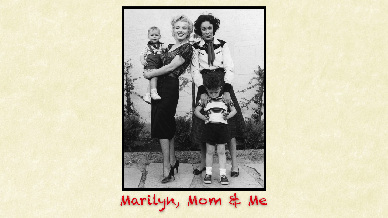 """""""Marilyn, Mom & Me"""" - Online"""