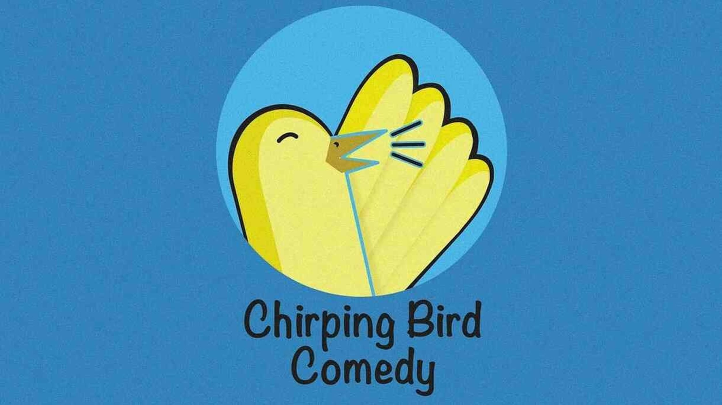 Chirping Bird: A Free Comedy Show -- Online