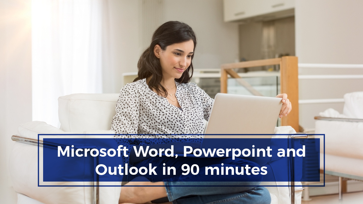 Microsoft Word, PowerPoint And Outlook In Ninety Minutes - Online