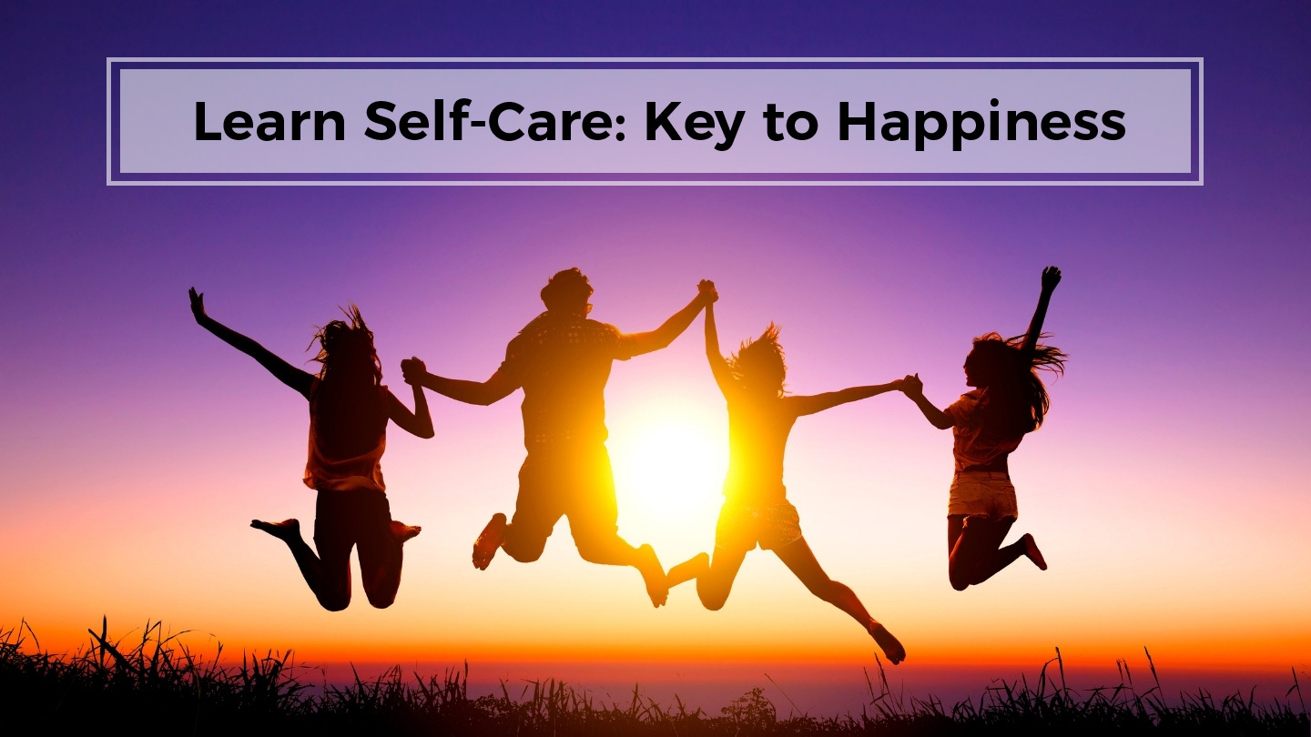 Learn Self Care As A Key To Happiness - Online