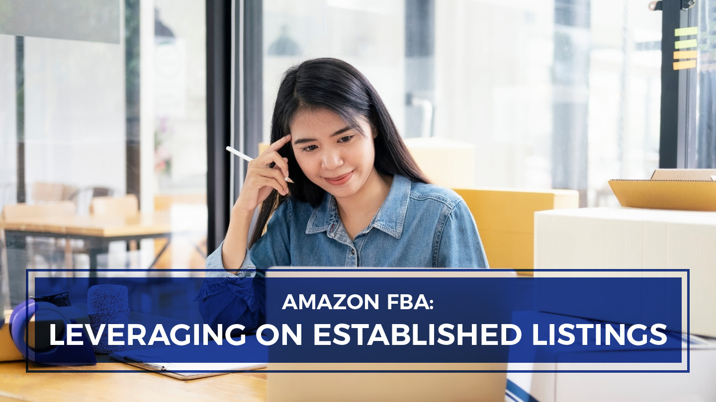 Source And Sell On Amazon FBA By Leveraging On Established Listings - Online
