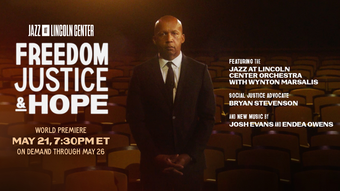Jazz at Lincoln Center presents Freedom, Justice & Hope with Special Guest Bryan Stevenson - Online