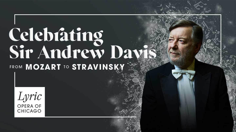 """Celebrating Sir Andrew Davis, from Mozart to Stravinsky"" - Online"