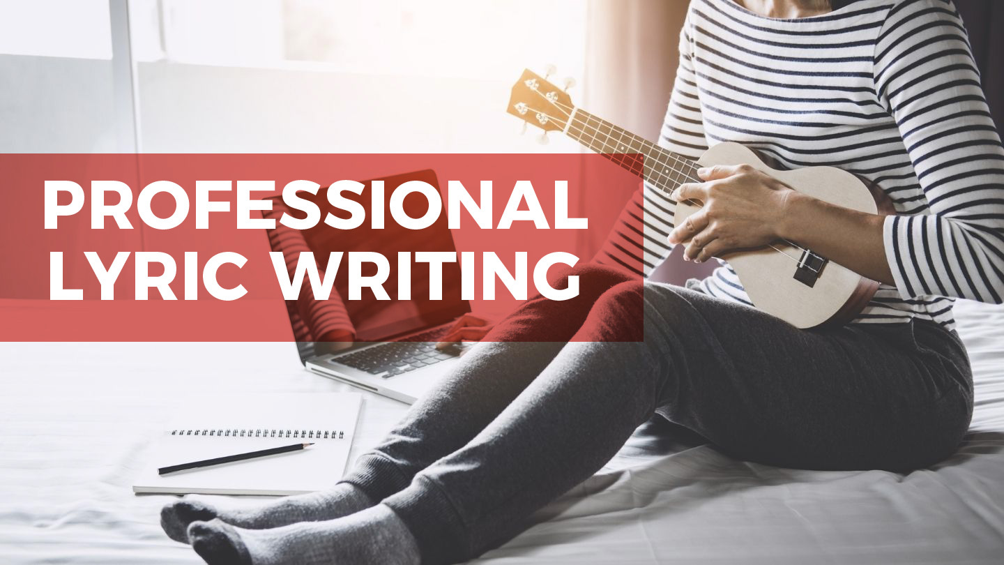 Professional Lyric Writing: A No-Nonsense Guide To Songwriting Success - Online