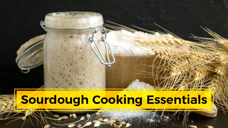 Sourdough Cooking Essentials - The Artisan Baking Course