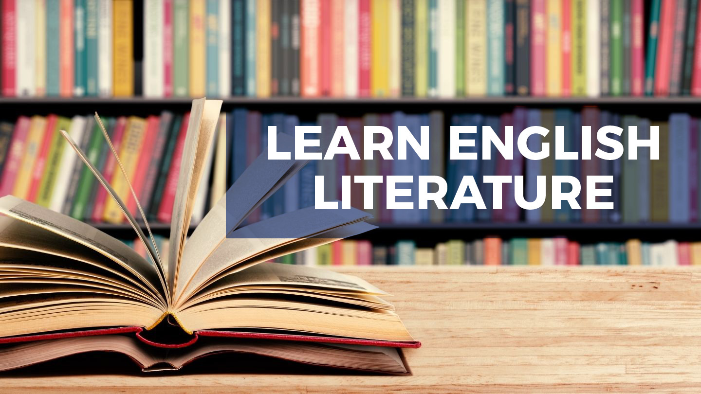 English Literature: Be As Informed As A Literature Graduate - Online