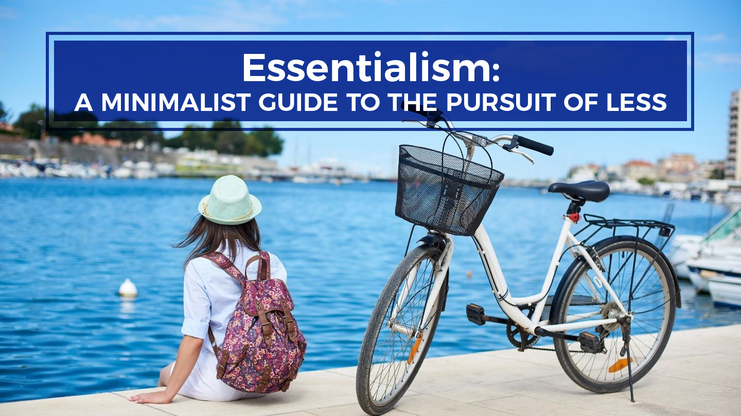 Essentialism: A Minimalist Guide To The Pursuit Of Less - Online